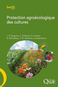 Protection agroécologique des cultures, Quae, 2016, 288p.